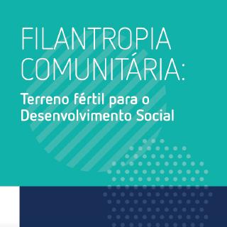 Filantropia Comunitária: terreno fértil para o desenvolvimento social