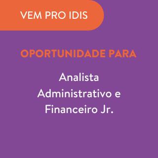 IDIS busca Analista Administrativo e Financeiro Jr.